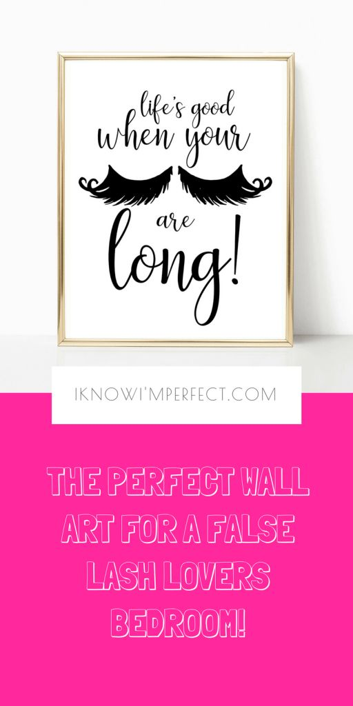 Wall decor quotes | false lashes | teen room decor ideas | makeup room | girl room decor | teen girls room | bedroom decor| cute room decor | wall decor ideas | Room decor | Teen wall decor | bedroom wall decor | funny quotes | sarcastic quotes | large print online | spring home decor |dorm room decor | bedroom art print Check out the full collection of gorgeous girly art prints right here: www.iknowimperfect.com