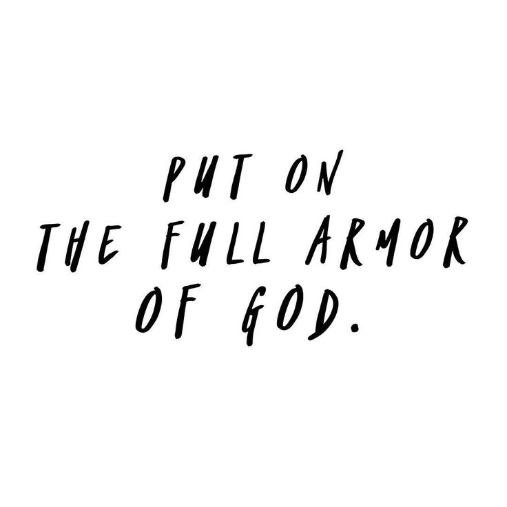 The only armor that works? Is the full armor of God.