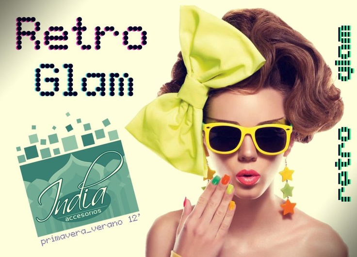 INDIA ~ Retro GlaM ★  Primavera_Verano 12'13'