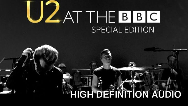 U2 - At The BBC Special Edition Full Concert - Audio High Resolution