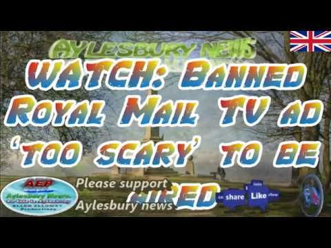 Aylesbury News,WATCH: Banned Royal Mail TV ad 'too scary' to be aired