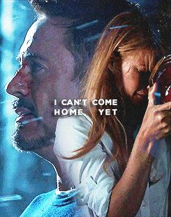 I can't come home yet. || Tony Stark, Pepper Potts || Iron Man 3 || 245px × 310px || #quotes #animated #pepperony