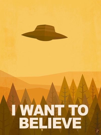 I Want To Believe X Jorsh Pena A Fantastic Re Creation Of The Files Poster That Makes Great Christmas Gift Or Any Holiday