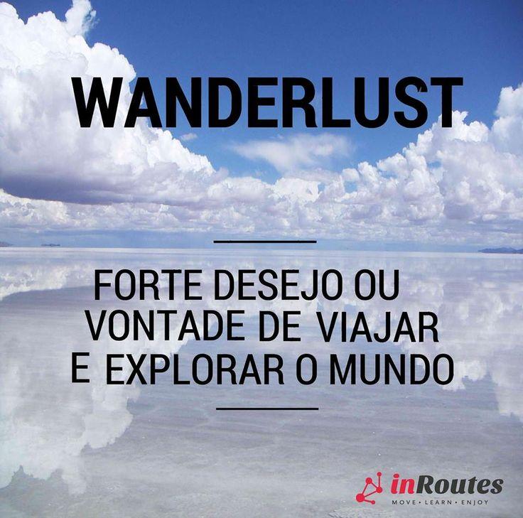 [ WANDERLUST ]  Forte desejo ou vontade de viajar e explorar o mundo.