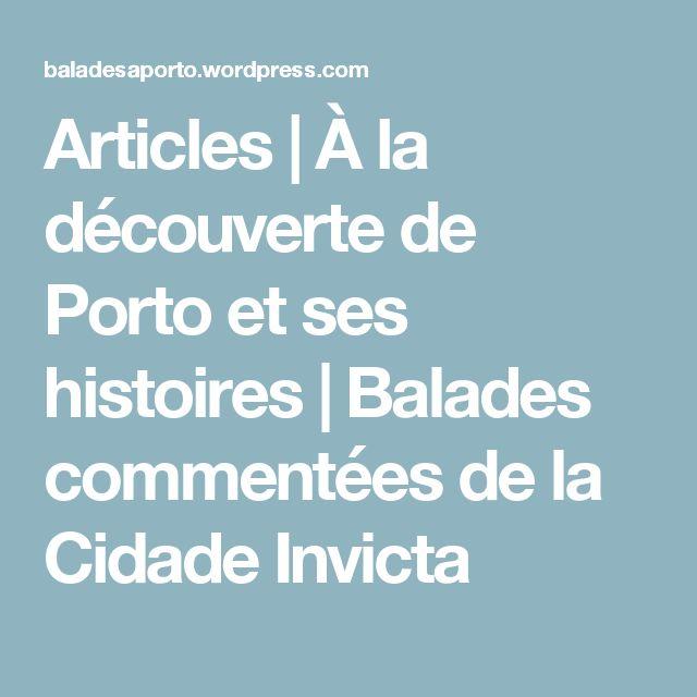 Articles | À la découverte de Porto et ses histoires | Balades commentées de la Cidade Invicta
