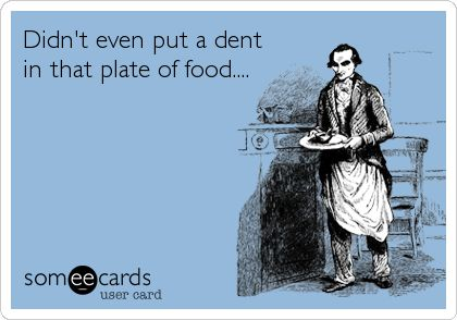 Didn't even put a dent in that plate of food....
