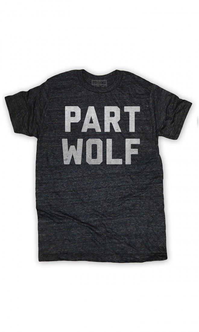 Part Wolf triblend T-shirt. Human, but when you're hungry it's like you're  some sort of wild animal or something. polyester / cotton / rayon ultra  soft k