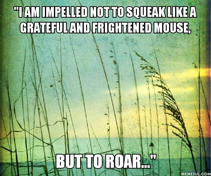 Impelled, roar Of Mice and Men quote...john Steinbeck. ..life quote self esteem confidence happy self inner peace