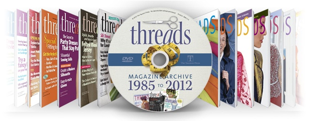 2012 Threads Magazine Archive DVD-ROM - Taunton Store    I finally broke down and bought it.    tky10 coupon code = 10% off