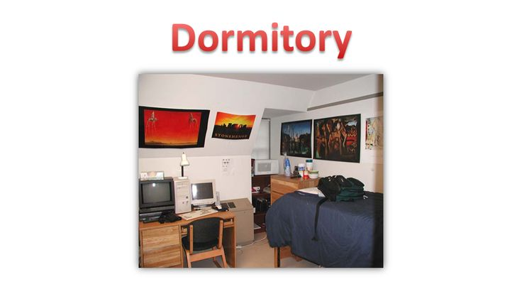 Dormitory is a place where students stay to there as their home as they study in university or college.