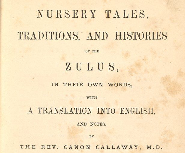 Nursery Tales, Traditions, and Histories of the Zulus in Their Own Words is a compilation of Zulu literature gathered by the Reverend Henry Callaway (1817–90) in the Natal region of South Africa in the late 1850s and 1860s. Callaway left the United Kingdom in 1856 to become a Church of England missionary. In 1858 he settled near the Umkomanzi River in Natal and began to study the Zulu language, religious beliefs, and oral traditions. As Callaway mastered the language, he wrote down tales…