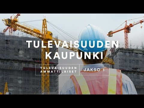 Jakso 1: Tulevaisuuden kaupunki – Tulevaisuuden ammattilaiset - YouTube