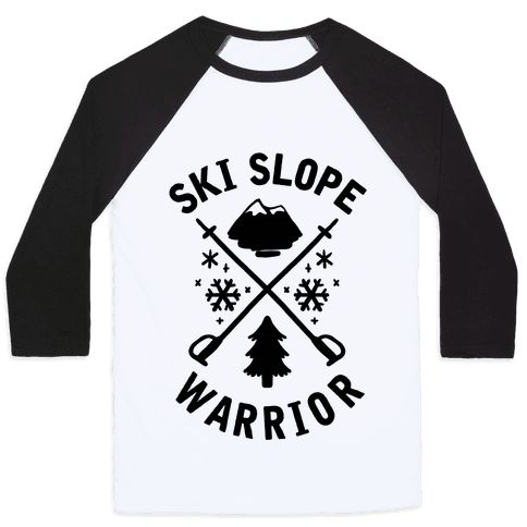 "This cute ski shirt is perfect for girls who ski who need cute ski gear on the slope because they're a ""ski slope warrior."" This ski apparel is perfect for fans of skiing quotes, ski quotes, skiing jokes, cute skiing clothes and ski clothing."