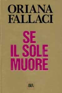 SE IL SOLE MUORE Oriana Fallaci