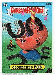 Garbage Pail Kids 10th Series 10 396B Clobbered Bob GPK | eBay