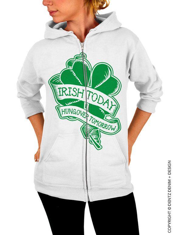 "Use coupon code ""pinterest"" Irish Today Hungover Tomorrow Zip Up Hoodie - St.Patricks Day Hoodie - White with Green Zip Up Hoodie - Hooded Sweatshirt by DentzDenim"