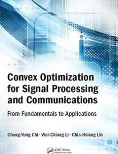 Convex optimization for signal processing and communications: from fundamentals to applications free download by Chi Chong-Yung; Li Wei-Chiang; Lin Chia-Hsiang ISBN: 9781498776455 with BooksBob. Fast and free eBooks download.  The post Convex optimization for signal processing and communications: from fundamentals to applications Free Download appeared first on Booksbob.com.