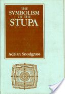 The Symbolism of the Stupa by Adrian Snodgrass