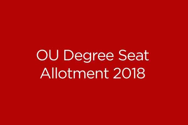 OU Degree Seat Allotment 2018 1st, 2nd, 3rd Phase at dost cgg gov in