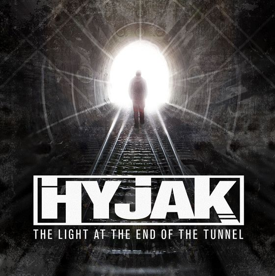 Music News: Hyjak - The Light At The End Of The Tunnel 12.07.13: Hyjak has returned with his first solo studio album since 2009, feeling the pressure of having to stand on his own two feet as a solo artist he returns more focused and lyrically articulate than ever!