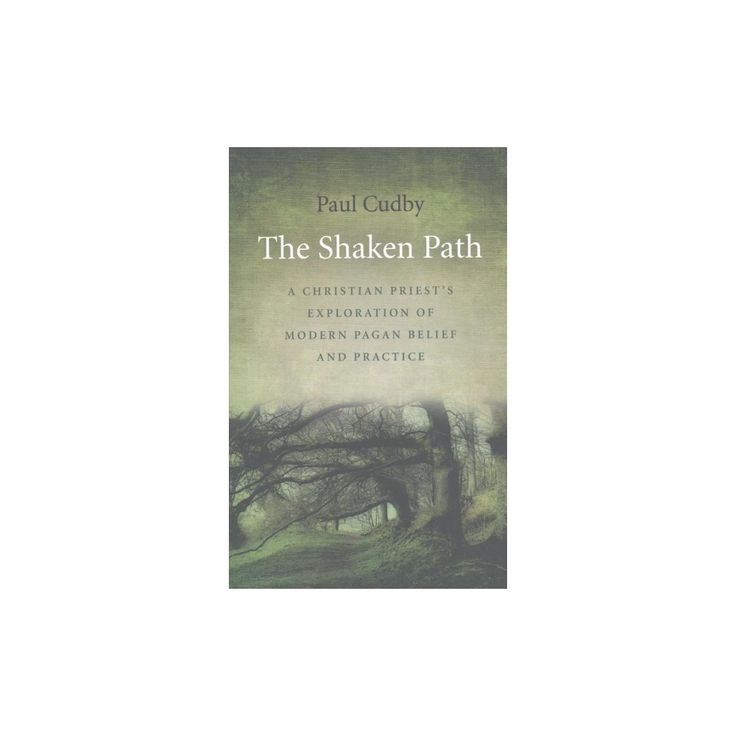 Shaken Path : A Christian Priest's Exploration of Modern Pagan Belief and Practice (Paperback) (Paul