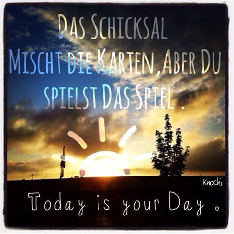 ☺️ Das #Schicksal #mischt die #Karten , aber #Du spielst das #Spiel . #Today is your #Day ✌️ #motivation #menschen #du und #ich ...