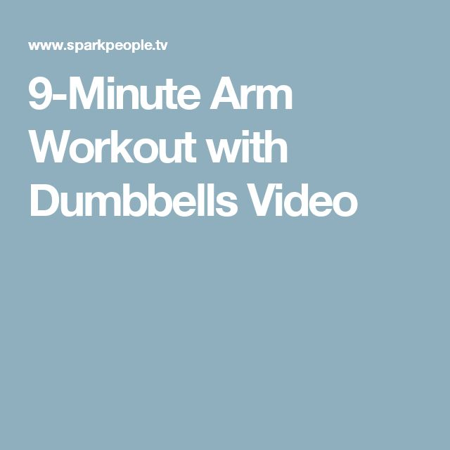 9-Minute Arm Workout with Dumbbells Video