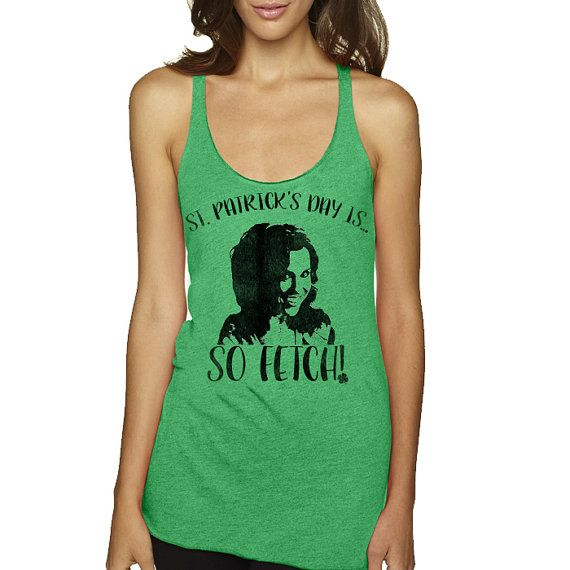 Mean Girls. Mean Girls Shirt. Mean Girls Gifts. ST PATRICKS DAY Outfit.  St. Patricks Day Is...SO FETCH!  The perfect shirt to make everyone