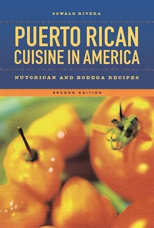 Puerto Rican Cuisine in America: Nuyorican and Bodega Recipes | I own this book...lots of good recipes