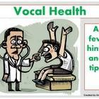 PowerPoint on vocal health. 22 slides.  A valuable resource for vocal/singing teachers and choir/choral directors  The slides cover points on maintaining vocal health as well as how to recognise vocal abuse.  You can use the Ppt as is or print off the colorful slides and laminate them to use as posters in your teaching classroom or studio. $2.85