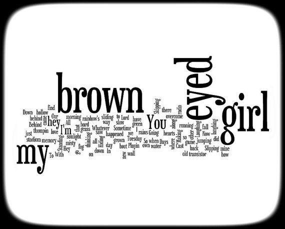 Brown Eyed Girl Lyrics  Van Morrison  Word Art Print  by no9images, $15.00