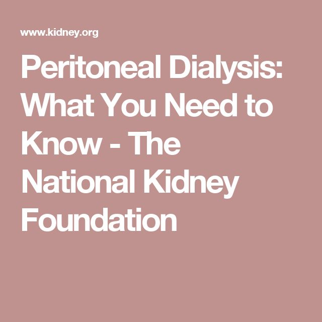 Peritoneal Dialysis: What You Need to Know - The National Kidney Foundation