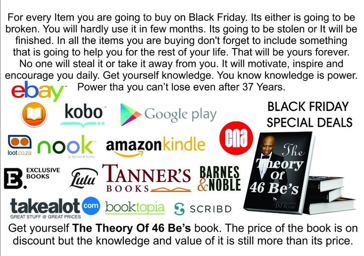 Black Friday Special  For every Item you are going to buy on Black Friday. Its either is going to be broken. You will hardly use it in few months. Its going to be stolen or It will be finished. In all the items you are buying don't forget to include something that is going to help you for the rest of your life. That will be yours forever. No one will steal it or take it away from you. It will motivate, inspire and encourage you daily. Get yourself knowledge. You know knowledge is power…