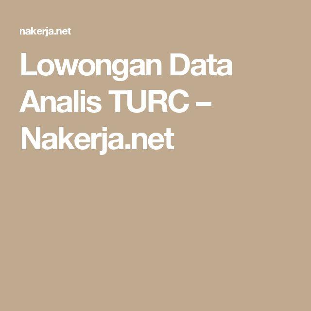 Lowongan Data Analis TURC – Nakerja.net
