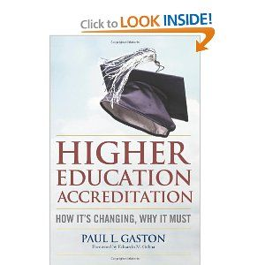 Higher Education Accreditation: How It's Changing, Why It Must: Paul L. Gaston, Eduardo M. Ochoa