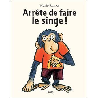 Arrête de faire le singe - relié - Mario Ramos - Achat Livre - Achat & prix | fnac