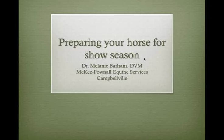 In this recorded version, Dr. Melanie Barham discusses all aspects of preparing your horse for Show Season. www.mpequine.com