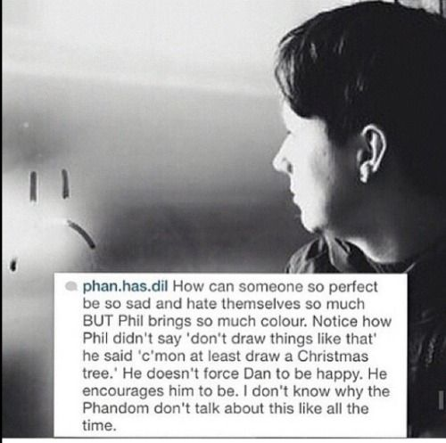 Can everyone just apriciate this paragraph because it says so much about phan.