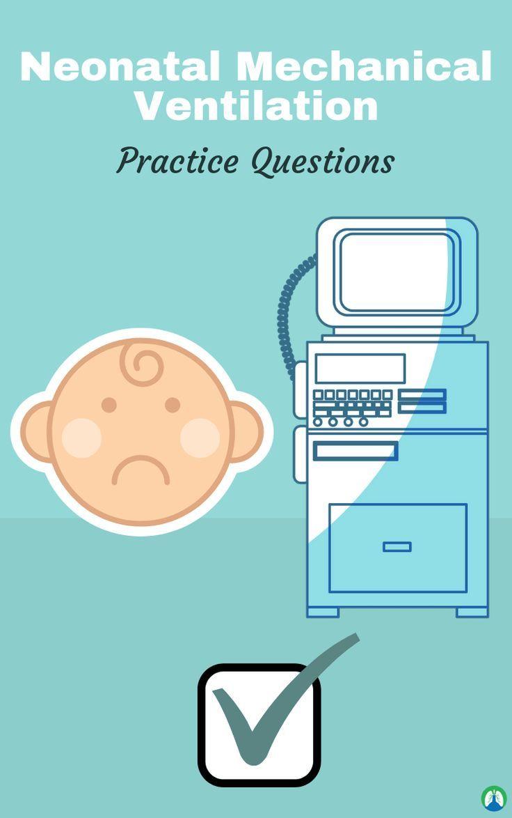 Neonatal & Pediatric Mechanical Ventilation (Study Guide