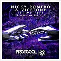 Nicky Romero & Vicetone Feat. When We Are Wild – Let Me Feel