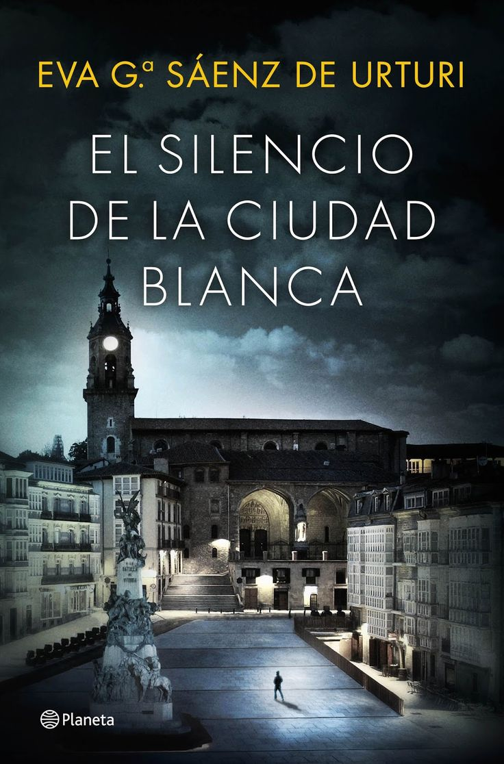 El silencio de la ciudad blanca. Eva García Saénz de Urturi   La Orilla de los Libros