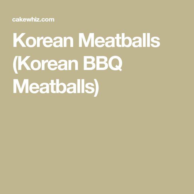 Korean Meatballs (Korean BBQ Meatballs)