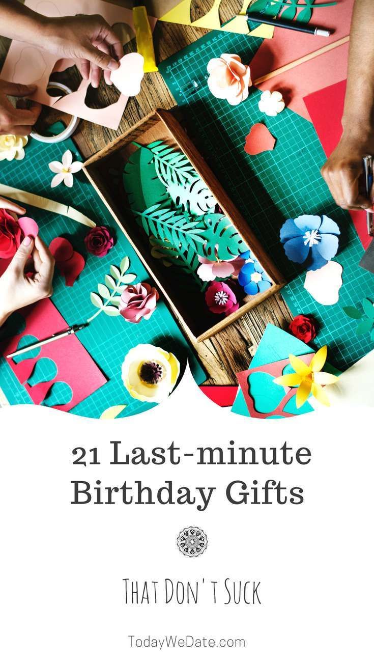 21 Last Minute Birthday Gifts That Dont Suck