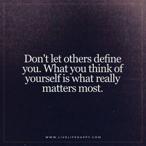 Don't Let Others Define You