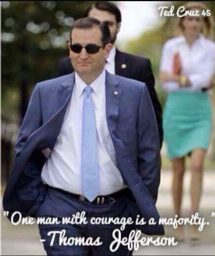 One man with courage is a majority - Thomas Jefferson  |  Ted Cruz