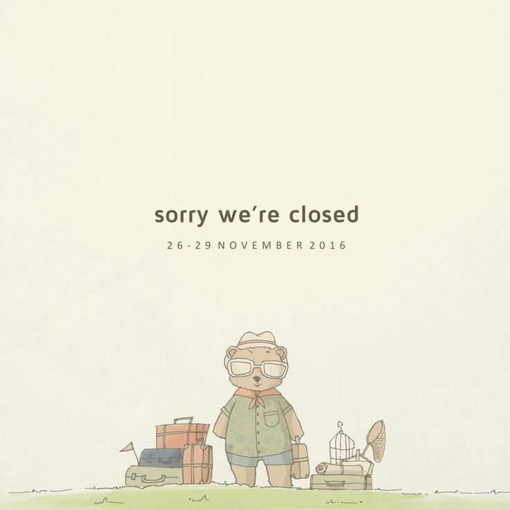 Dear Friends and our Beloved Customers . We will close on  Saturday, 26 November 2016 till Tuesday, 29 November 2016 . . And we will open again on Wednesday, 30 November 2016 . Sorry for this inconvenience