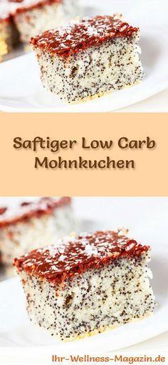 Rezept für einen Low Carb Mohnkuchen: Der kohlenhydratarme Kuchen wird ohne Zucker und Getreidemehl gebacken. Er ist kalorienreduziert und ...