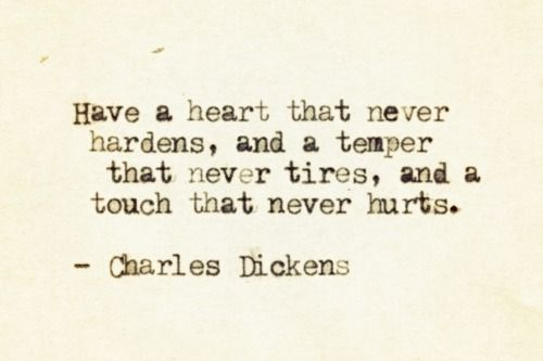 : Charles Dickens, Quotes, My Life, To Work, Be Kind, 9829 9829, Well Said, Wise Words, Good Advice
