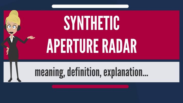What is SYNTHETIC APERTURE RADAR? What does SYNTHETIC APERTURE RADAR mean?