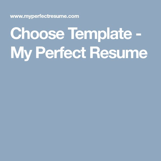 Choose Template - My Perfect Resume